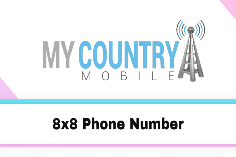 8x8 Phone Number - My Country Mobile Meta description preview: