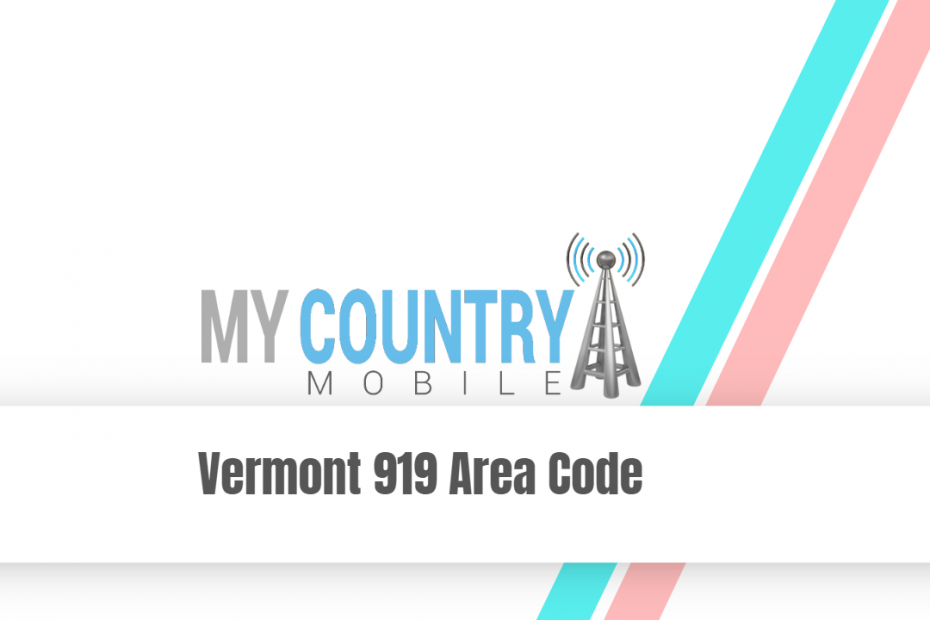 Vermont 919 Area Code - My Country Mobile