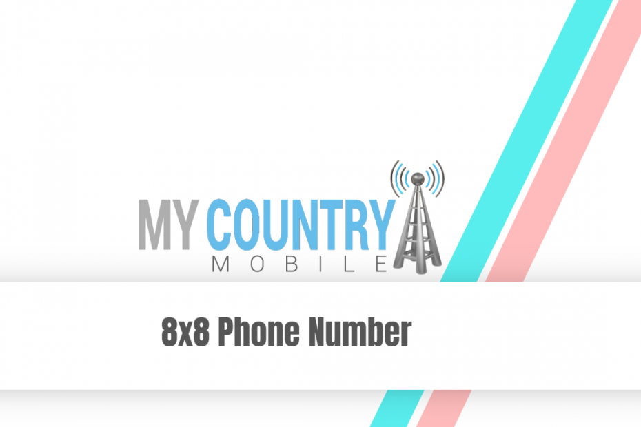 8x8 Phone Number - My Country Mobile