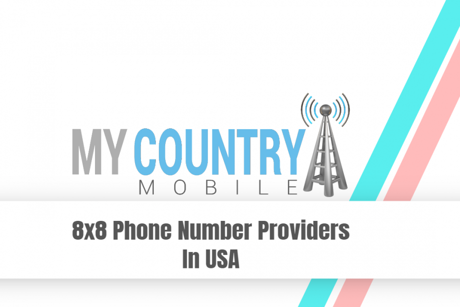 8x8 Phone Number Providers In USA - My Country Mobile