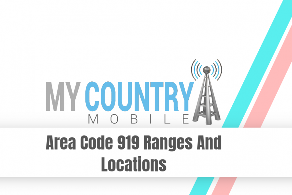 Area Code 919 Ranges And Locations - My Country Mobile