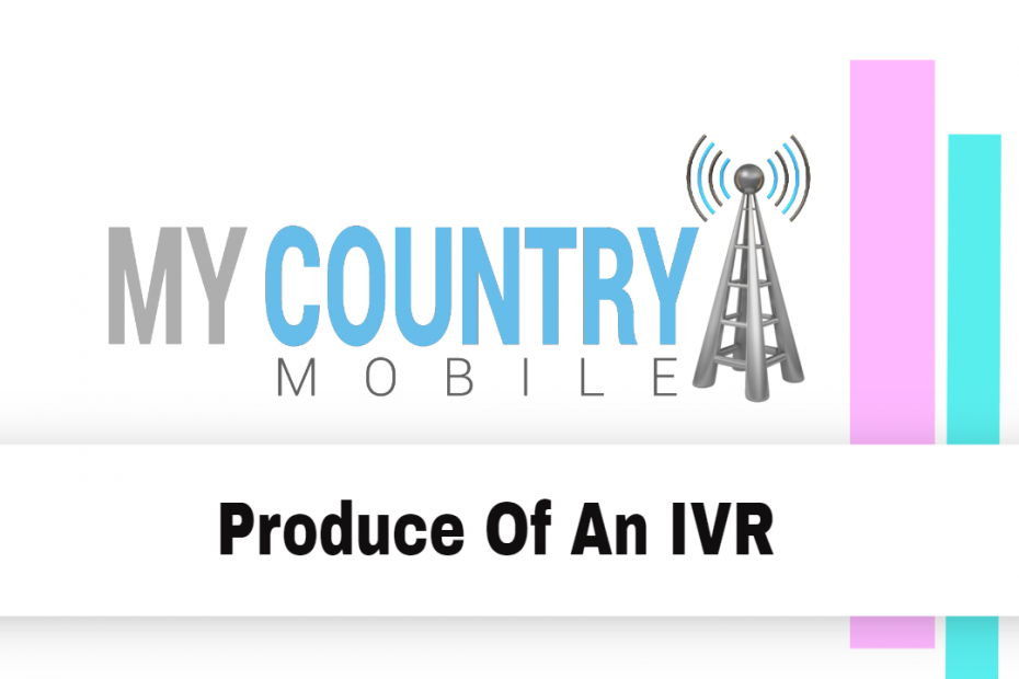 Produce Of An IVR - My Country Mobile