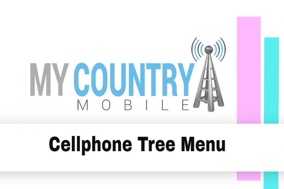 Cellphone Tree Menu - My Country Mobile