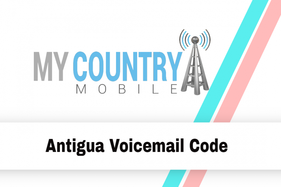 Antigua Voicemail Code - My Country Mobile