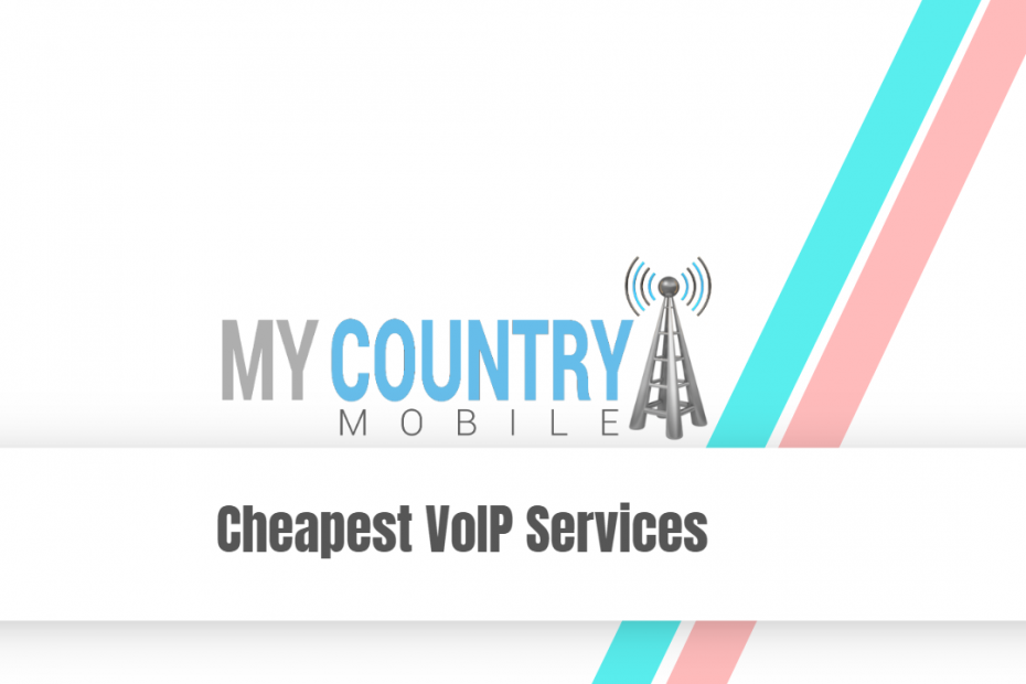 Cheapest VoIP Services - My Country Mobile
