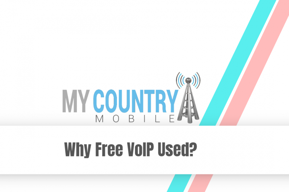 Why Free VoIP Used? - My Country Mobile