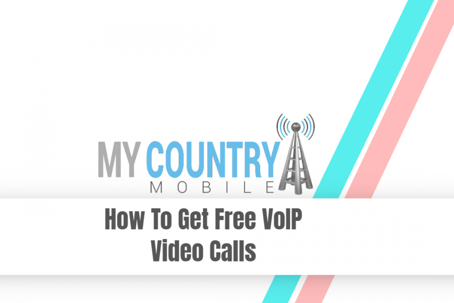 How To Get Free VoIP Video Calls - My Country Mobile