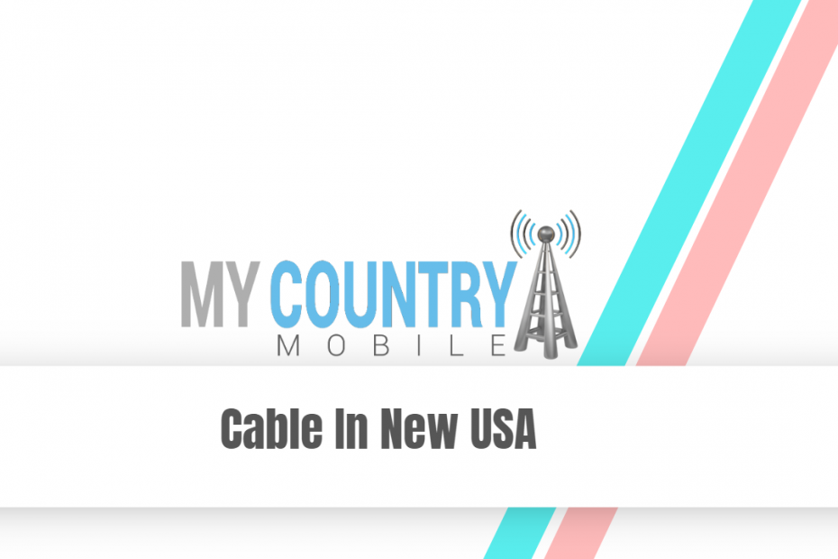 Cable In New USA - My Country Mobile