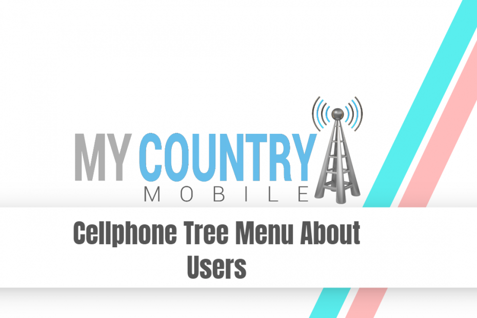 Cellphone Tree Menu About Users - My Country Mobile