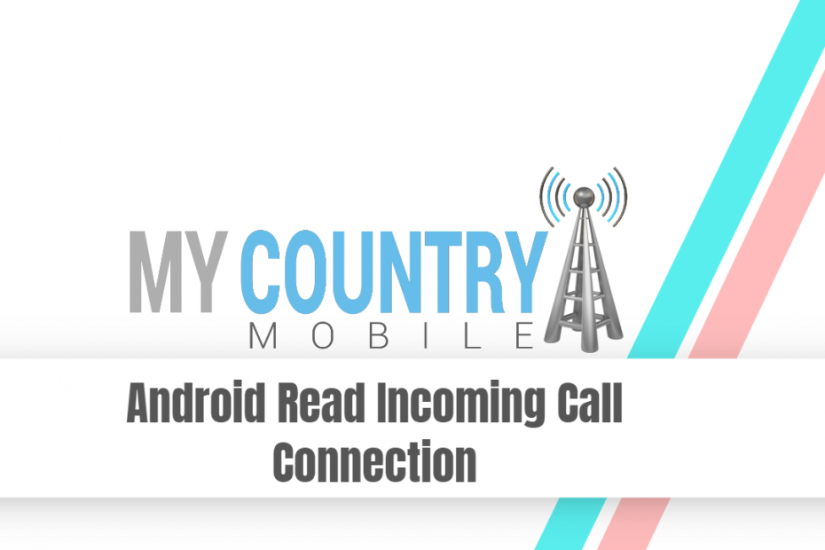 Android Read Incoming Call Connection - My Country Mobile