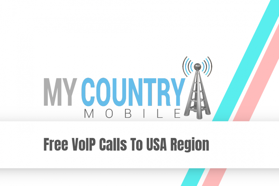 Free VoIP Calls To USA Region - My Country Mobile